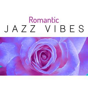 Romantic Jazz Vibes – Sensual Romantic Jazz, Candlelight Dinner Music, Background Music for Sex, Hot Sexy Night