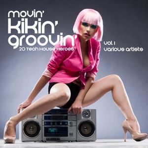 Movin', Kickin', Groovin' (20 Tech House Heroes), Vol. 1