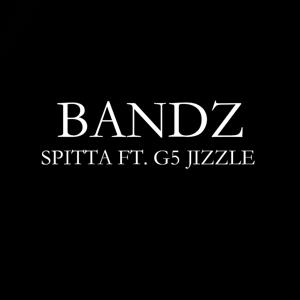Bandz (feat. G5 Jizzle)