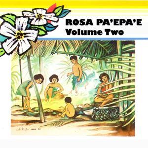 Rosa Pa'epa'e, Vol. 2