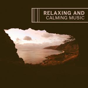 Relaxing and Calming Music – New Age Relaxation, Ambient Tranquil Music, Serenity and Peace, Nature Sounds