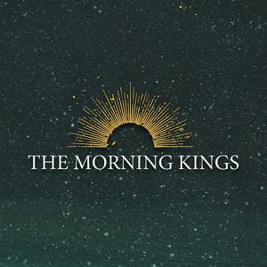 The Morning Kings
