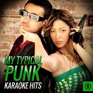 My Typical Punk Karaoke Hits