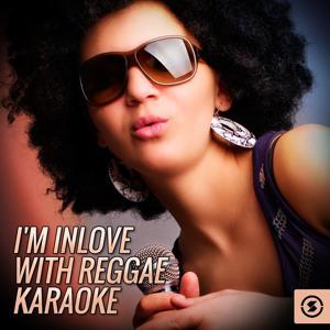 I'm Inlove With Reggae Karaoke