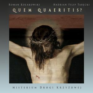 Quem Quaeritis? - Misterium Drogi Krzyzowej