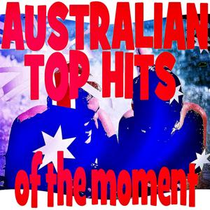 Australian Top Hits of the Moment