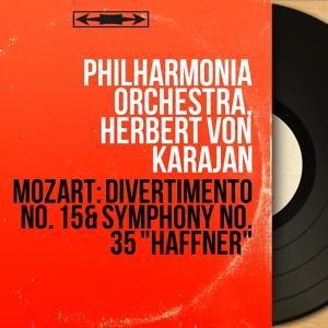 Mozart: Divertimento No. 15 & Symphony No. 35