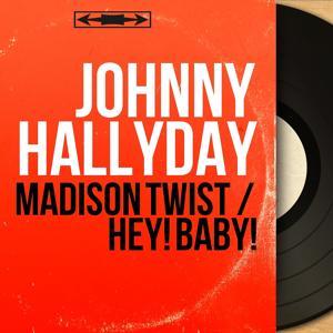 Madison Twist / Hey! Baby!
