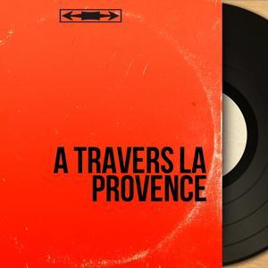 À travers la Provence