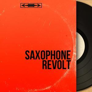 Saxophone Revolt