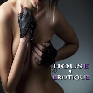 House Erotique, 8
