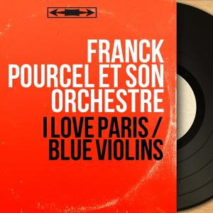 I Love Paris / Blue Violins