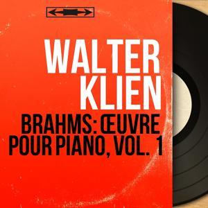 Brahms: Œuvre pour piano, vol. 1