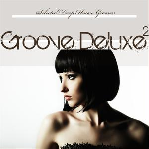 Groove Deluxe, Vol. 2 (Selected Deep House Grooves)