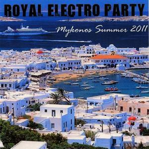 Royal Electro Party (Mykonos Summer 2011)