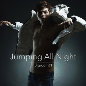Jumping All Night - Bigroom, Vol. 1
