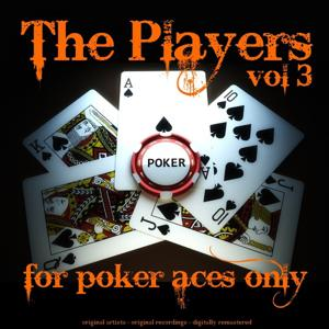 The Players Vol. 3 (For Poker Aces Only)