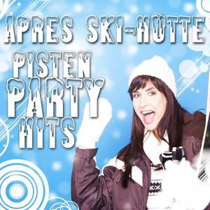 Après Ski-Hütte - Pisten Party Hits