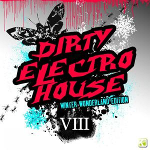 Dirty Electro House VIII - Winter Wonderland Edition