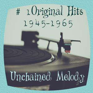 # 1 Original Hits 1945-1965 - Unchained Melody
