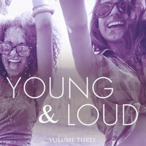Young & Loud, Vol. 3