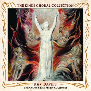 The Kinks Choral Collection By Ray Davies and The Crouch End Festival Chorus