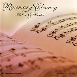 Rosemary Clooney Sings Arlen & Berlin