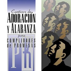 Canticos De Adoracion Y Alabanza Para Cumplidores De Promesa