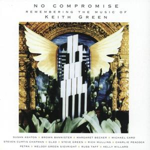 No Compromise:Remembering The Music Of Keith Green