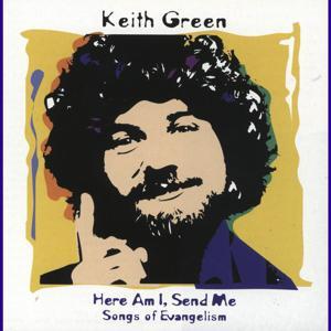 Here Am I, Send Me (Songs Of Evangelism)