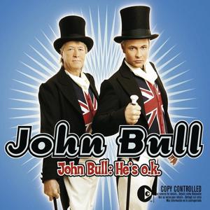 John Bull: He's O.K.