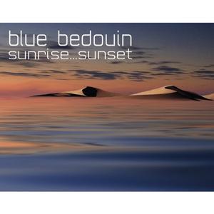 Blue Bedouin-Sunrise...Sunset