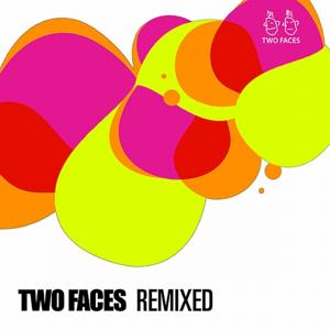 Two Faces Remixed