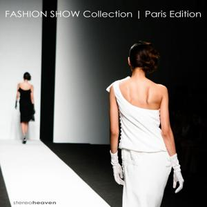 Stereoheaven Pres. Fashion Show Collection - Paris Edition