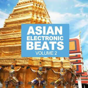 Asian Electronic Beats Vol.2