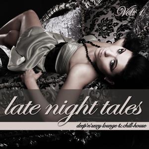 Late Night Tales Vol. 1 - Deep'n'Sexy Lounge & Chill-House