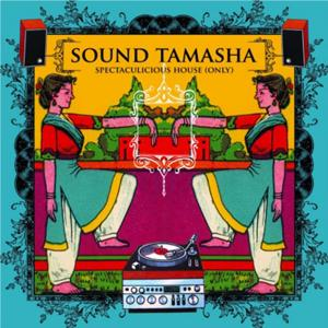 Sound Tamasha - Spectaculicious House Only