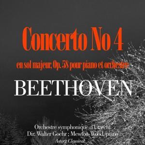 Beethoven : Concerto No 4 en sol majeur, Op. 58 (Pour piano et orchestre)