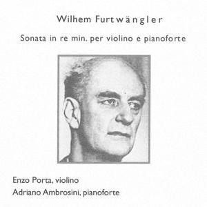 Wilhem Furtwängler : Sonata in Re minore per violino e pianoforte