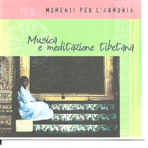 Momenti per l'armonia (Musica e meditazione tibetana)