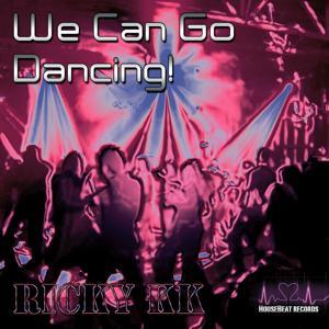 We Can Go Dancing!