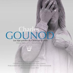 Gounod : Les sept paroles du Christ sur la croix - Messe brève No. 7 aux chapelles - Symphonie No. 2