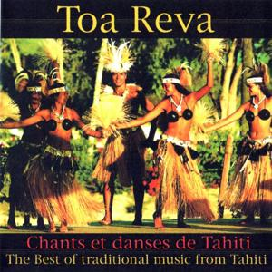 Chants et danses de Tahiti (The Best of Traditional Music from Tahiti)