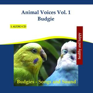 Animal Voices Vol. 1 Budgie - Budgies Songs and Sound