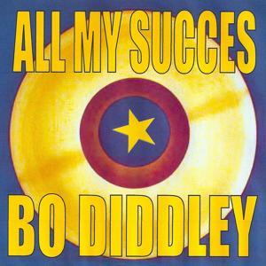 All my succes : Bo Diddley