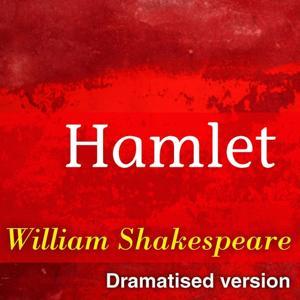 Hamlet (Dramatised Version of William Shakespeare Master Pieces)