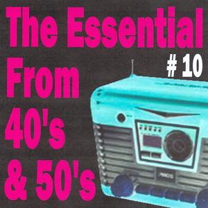The Essential from 40's and 50's, Vol. 10