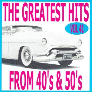 The Greatest Hits from 40's and 50's, Vol. 41