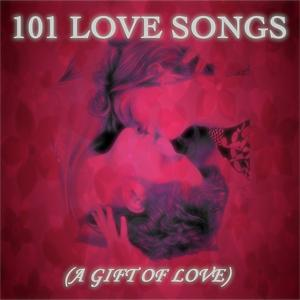 101 Love Songs (A Gift of Love)