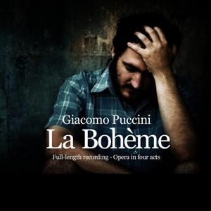 Puccini : La Bohème (Opera In Four Acts, Full-lengh Recording, Remastered)